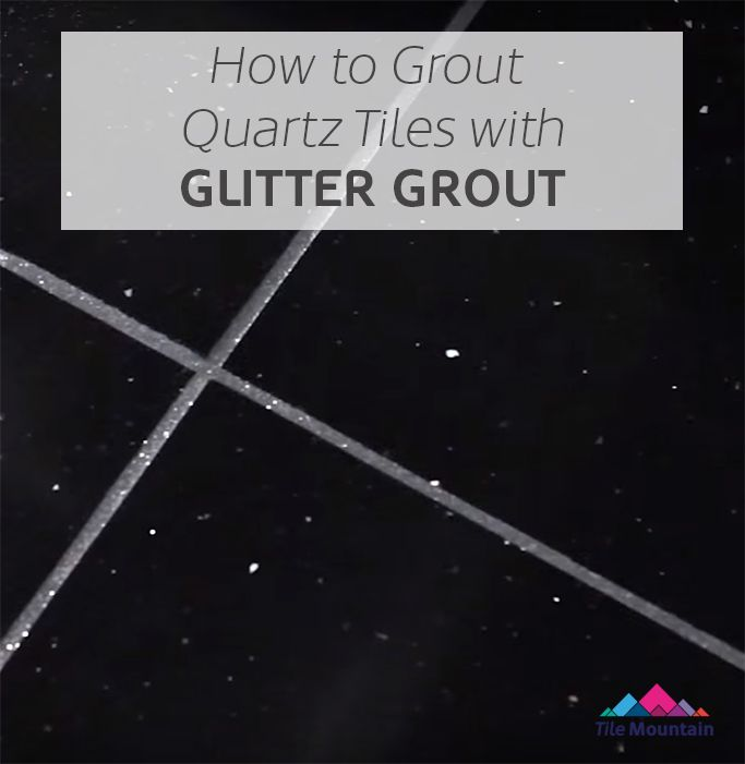How To Grout Quartz Floor Tiles With Glitter Grout Bathroom