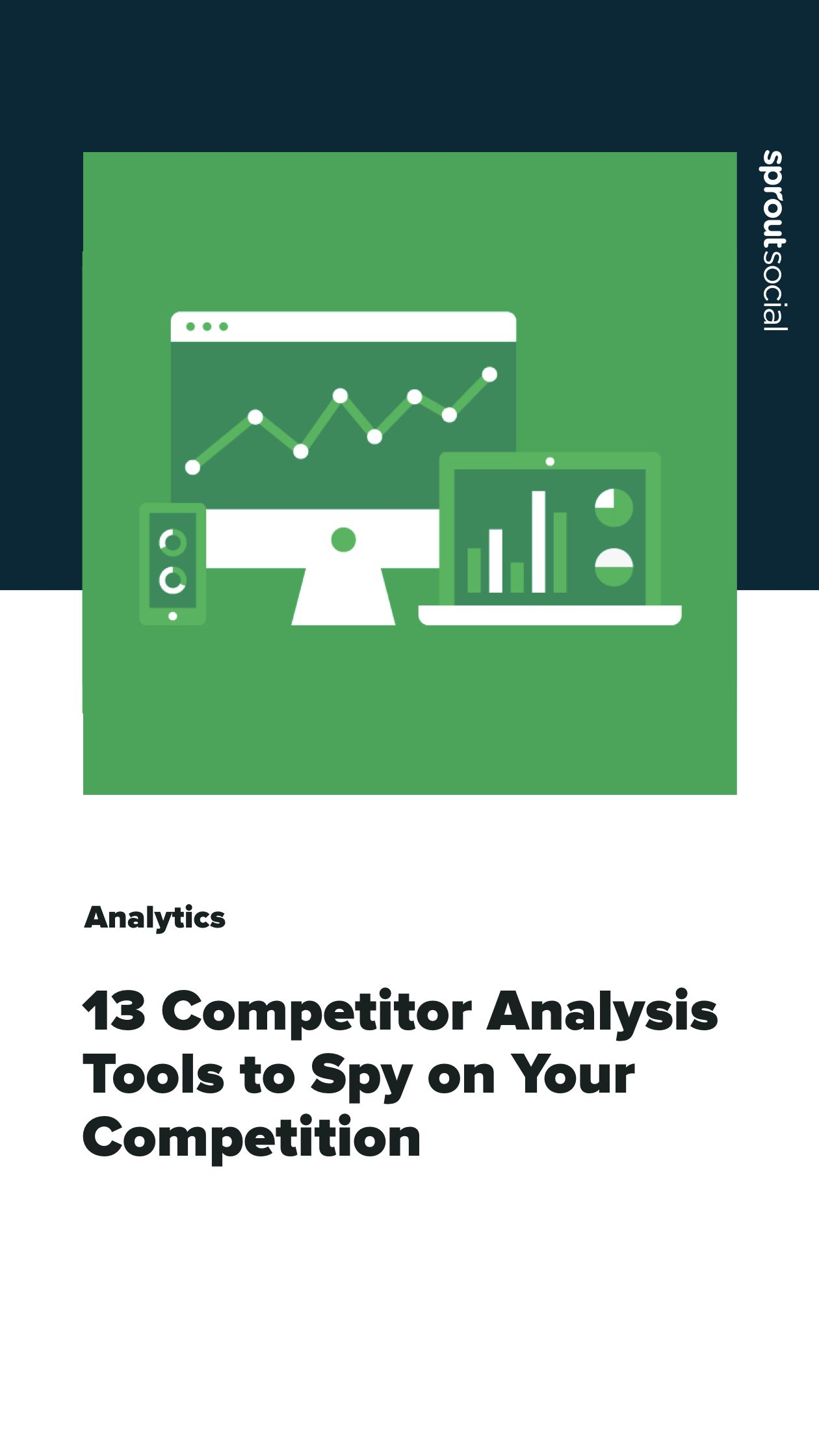 13 Competitor Analysis Tools To Spy On Your Competition Competitor Analysis Facebook Strategy Twitter Strategy