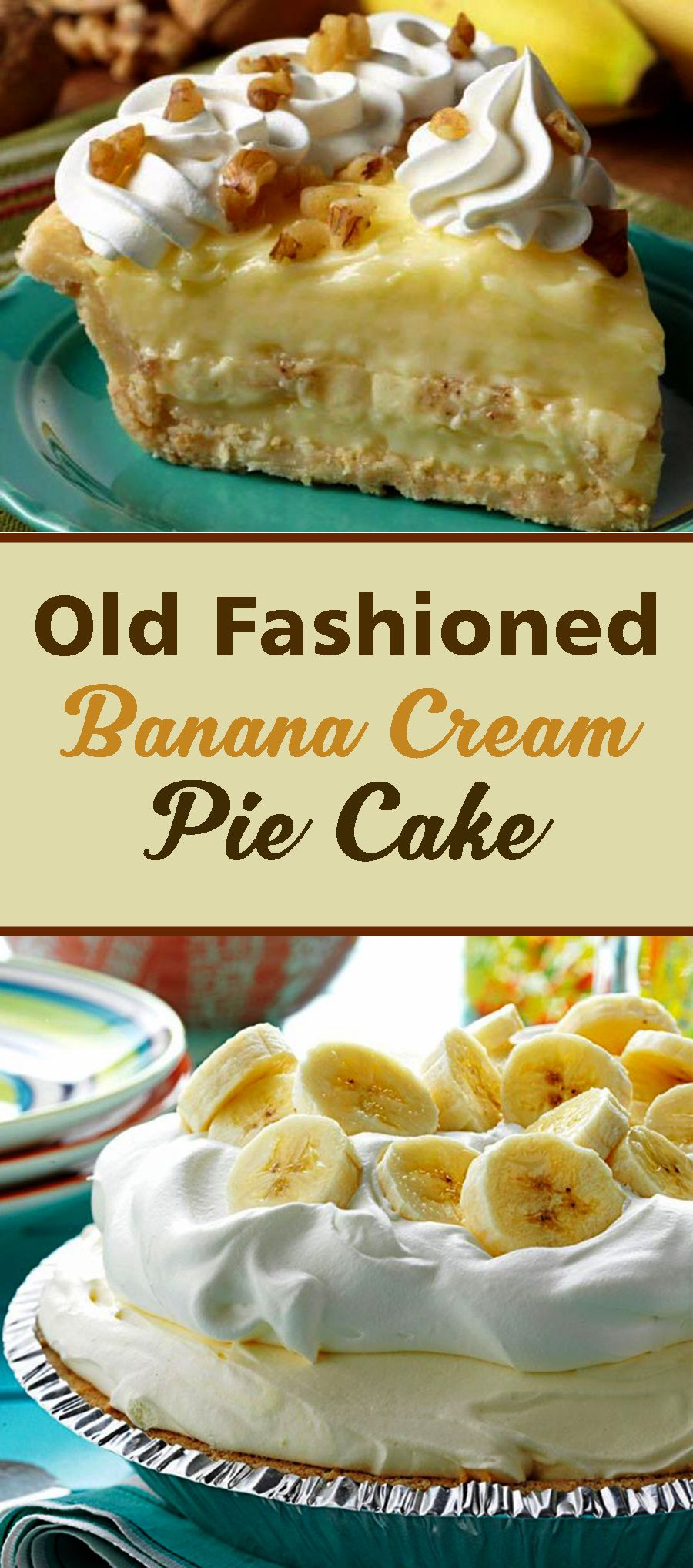 Old Fashioned Banana Cream Pie Cake #bananapie