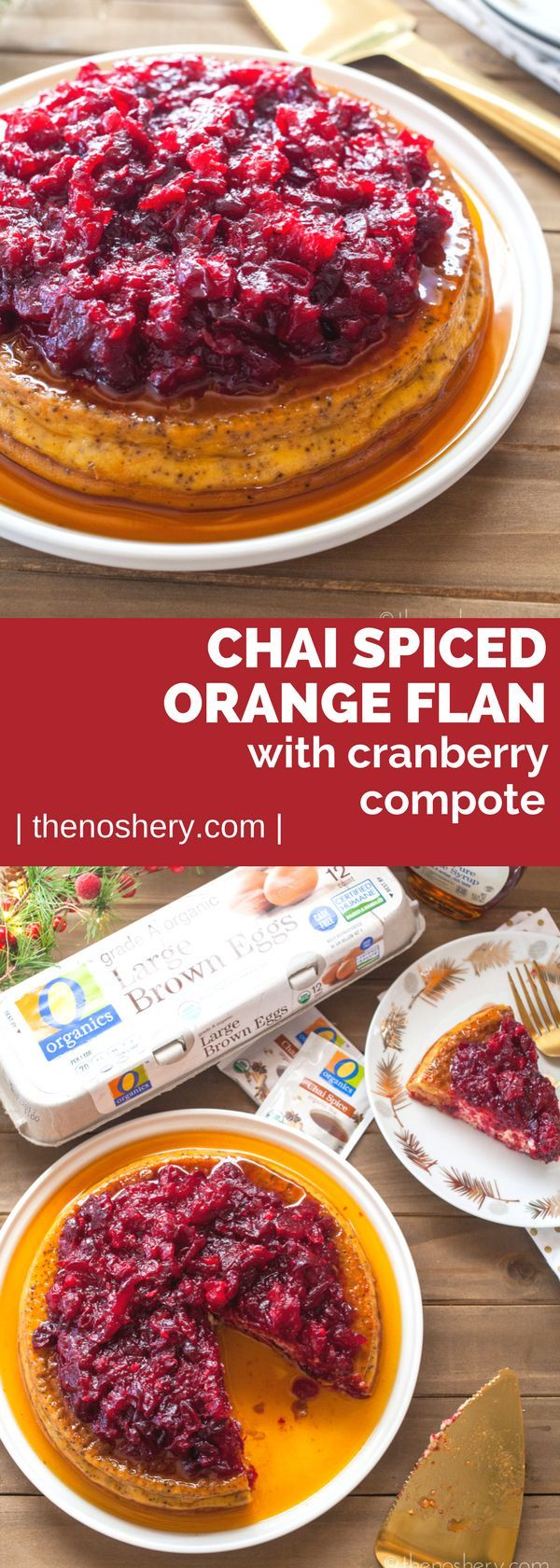 Chai Spiced Orange Flan With Cranberry Compote Recipe Cranberry Compote Chai Spice Food Snob