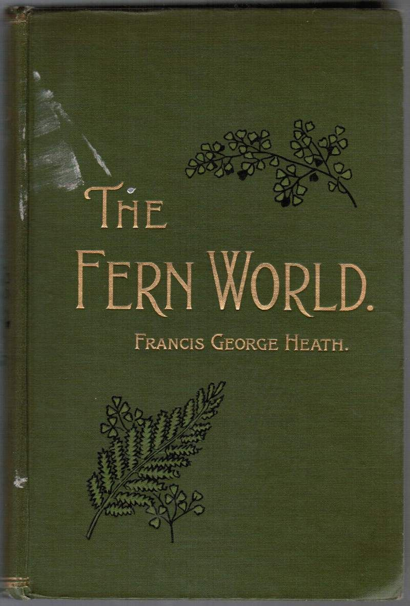 The Fern World...F.G.Heath 1898