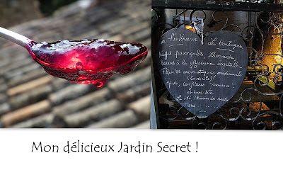Mon délicieux jardin secret ( blog : confitures , liqueurs , vins et autres douceurs )