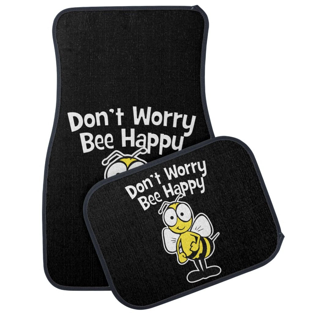 Don T Worry Be Happy Bee Bumble Bee Black Car Floor Mat Zazzle