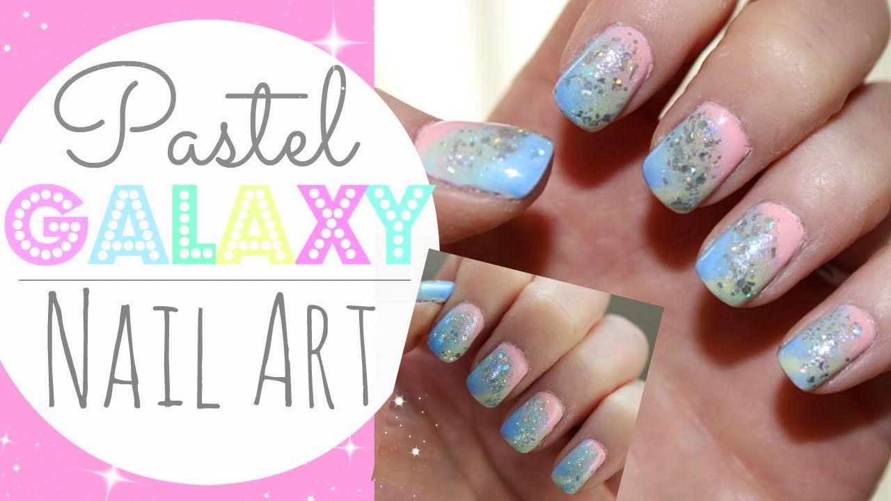 Pastel Galaxy Nail Art Tutorial | NAIL TRENDS | Pinterest | Pastel ...