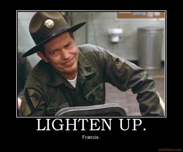 Lighten up francis quote