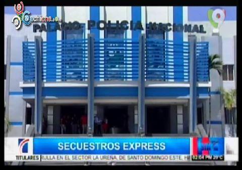 Cae Cabecilla De Supesta Banda De Secuestros Express #Video