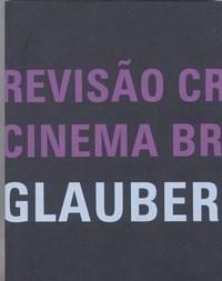 Revisão Crítica do Cinema Brasileiro - Glauber Rocha
