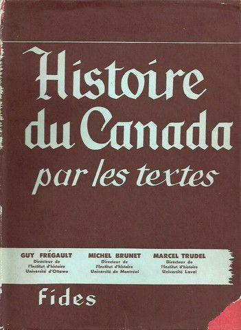 BRUNET-FREGAULT-TRUDEL. Histoire du Canada par les textes