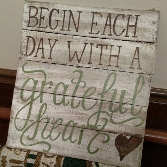 begin each day with a grateful heart wood by southerncutedesigns
