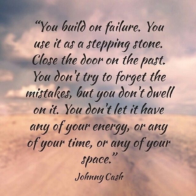 Quotes About Letting Go Of The Past: Use Failure As A Stepping Stone... Close The Door On The