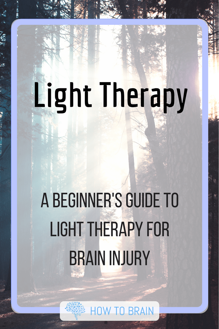Beginner S Guide To Light Therapy For Brain Injury Brain