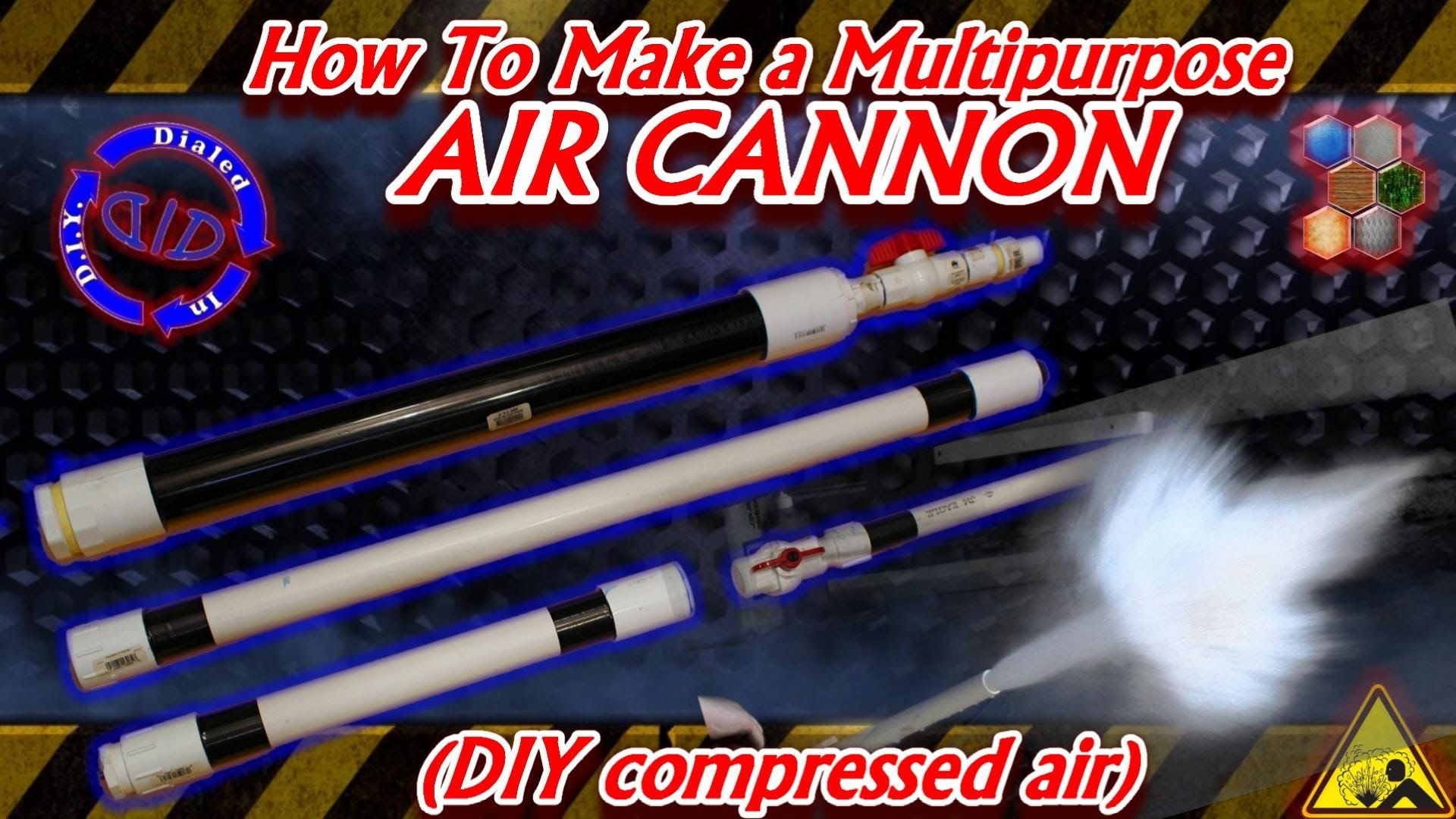 How to make a Multipurpose Air Cannon DIY compressed air