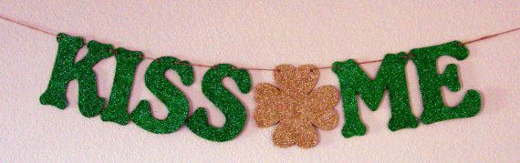 St. Patrick's Day 'Kiss Me' Banner by JustTinkeringAround on Etsy, $42.00