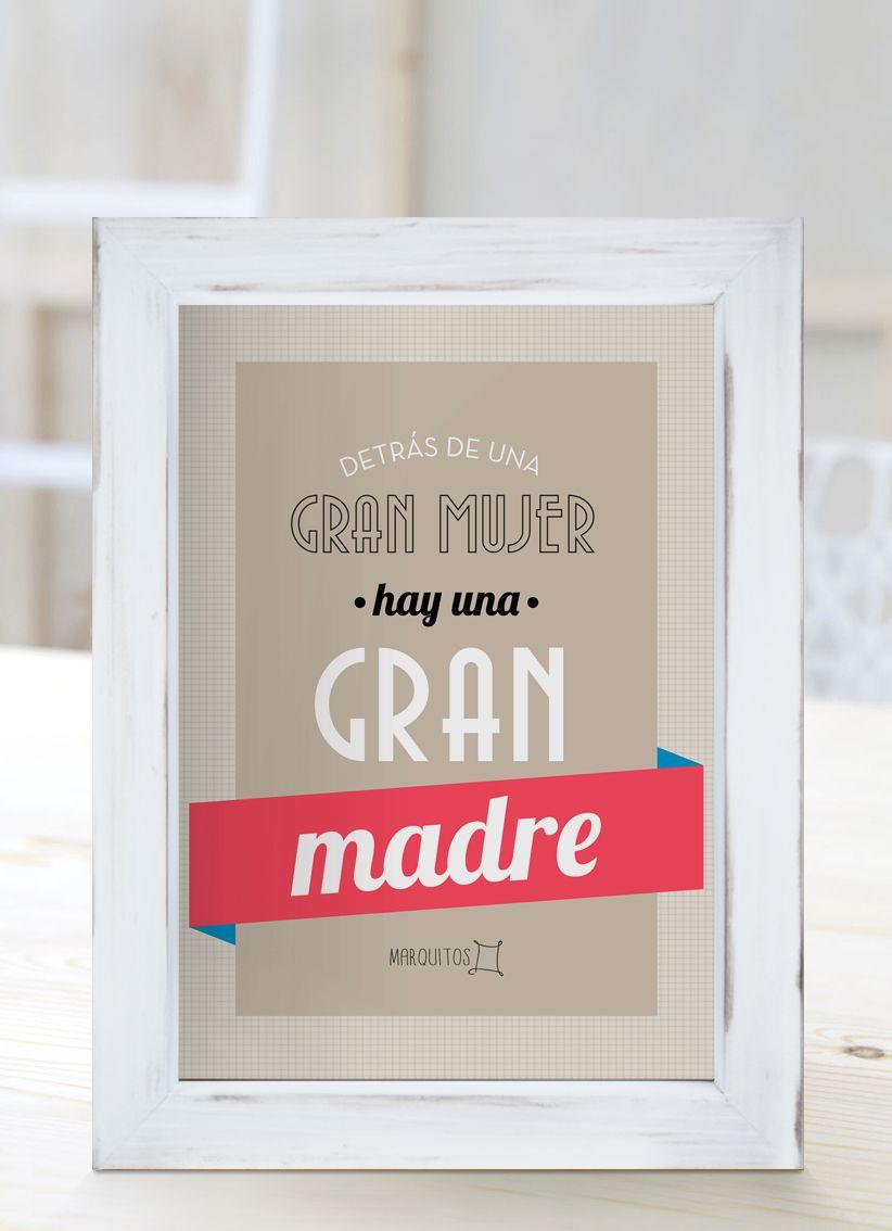 Detrás de una gran mujer, hay una gran madre. [Cuadros con frases ...