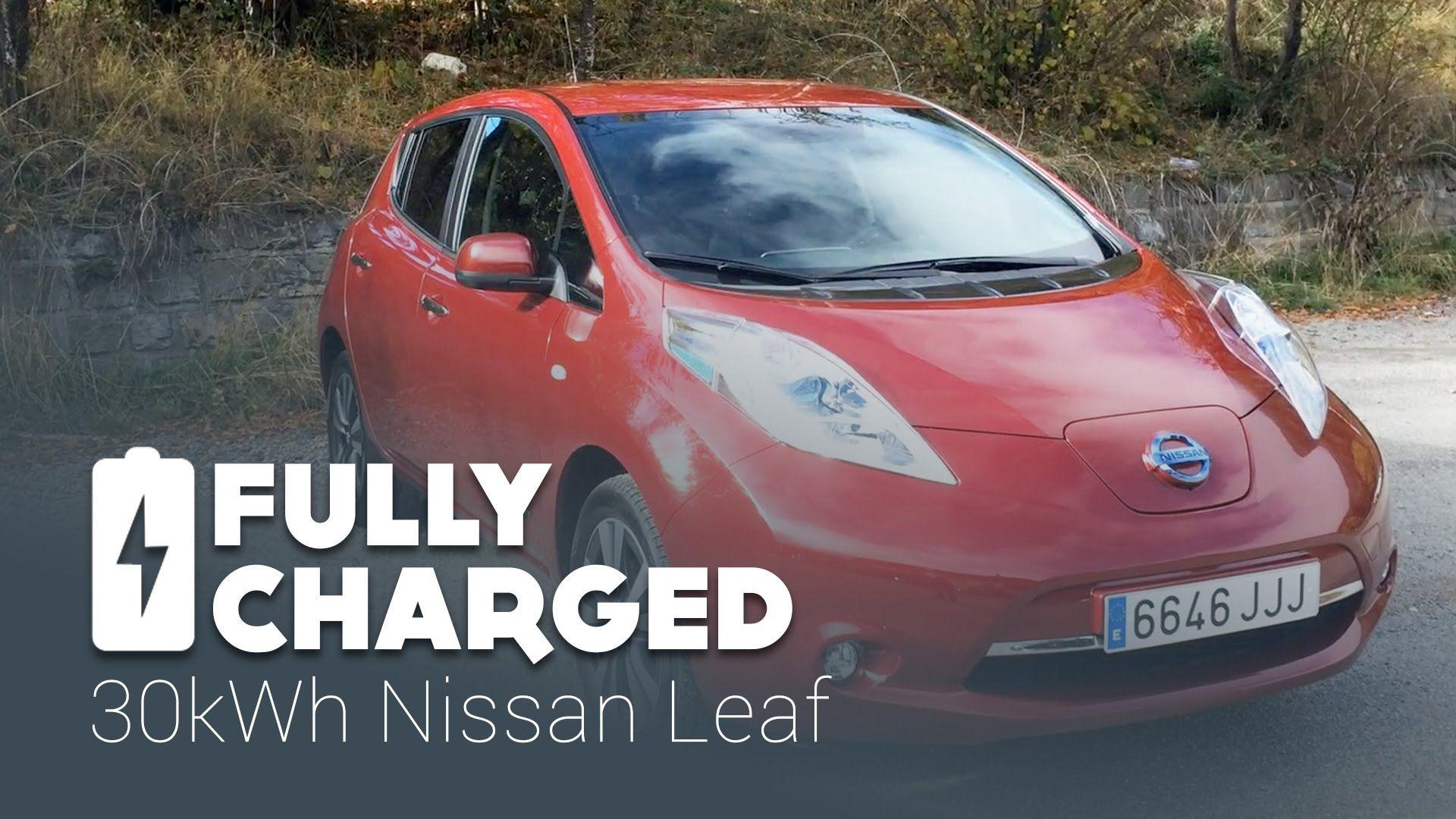 Longer Range 30kwh Nissan Leaf Fully Charged Nissan Leaf Nissan Car Videos