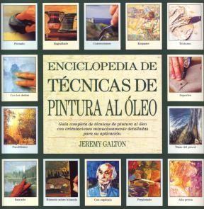 Enciclopedia De Tecnicas De Pintura Al Oleo Por Galton Jeremy 9788486673369 Cuspide Com Tecnicas De Pintura Oleo Pintura Al Oleo Libros De Dibujo Pdf