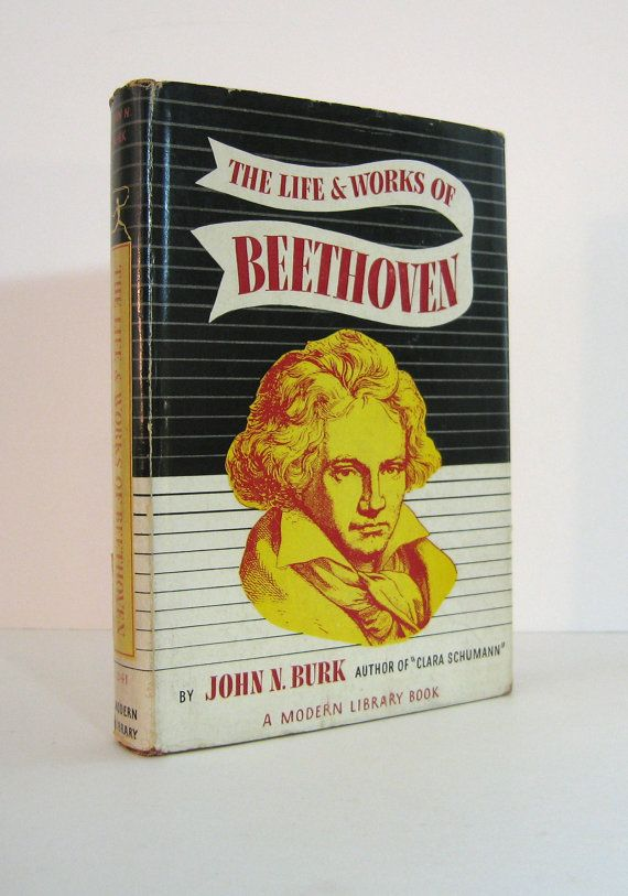 Ludwig Beethoven - The Life and Works of Beethoven by John N. Burk  Modern Library Book No.241 Vintage Music Book from the 1950s