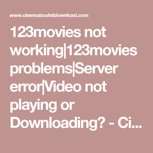 123movies not working|123movies problems|Server error|Video