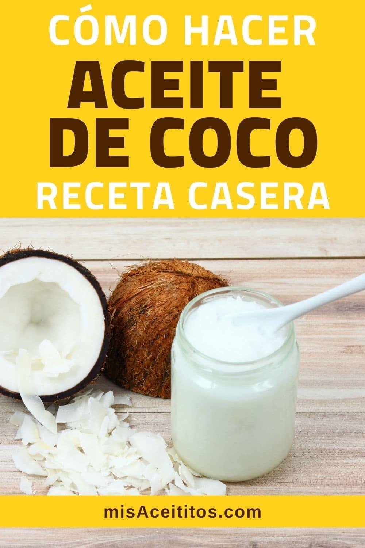 Cómo Hacer Aceite De Coco Casero Receta Paso A Paso Como Hacer Aceite De Coco Aceite De Coco Receta Casera