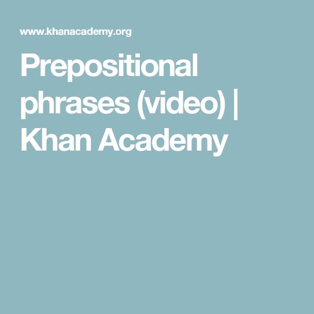 Prepositional phrases (video)   Khan Academy   prepositional phrases