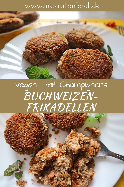 Buchweizen Frikadellen mit Champignons vegan – Rezept ohne Ei – Best Vegan Recipes