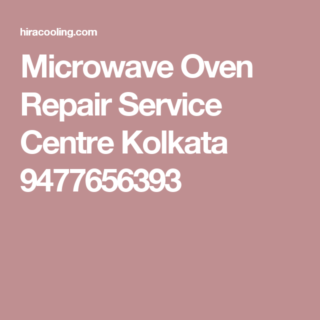 Microwave Oven Repair Service Centre Kolkata 9477656393 Center Pinterest And