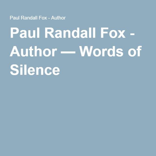 Paul Randall Fox - Author — Words of Silence
