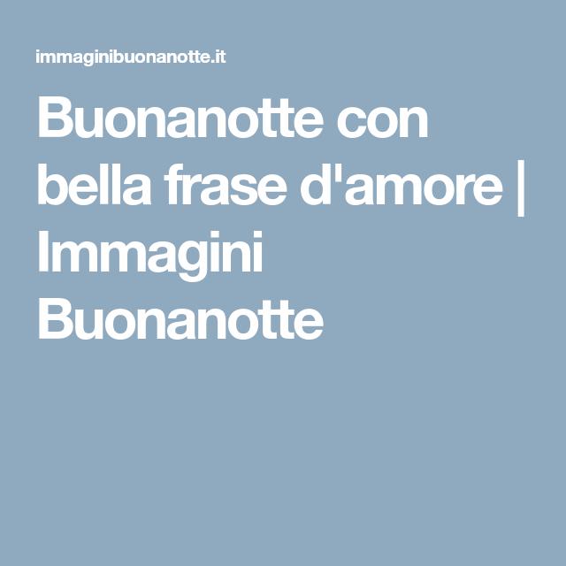 Buonanotte Con Bella Frase D Amore Immagini Buonanotte Fighe Bagnate