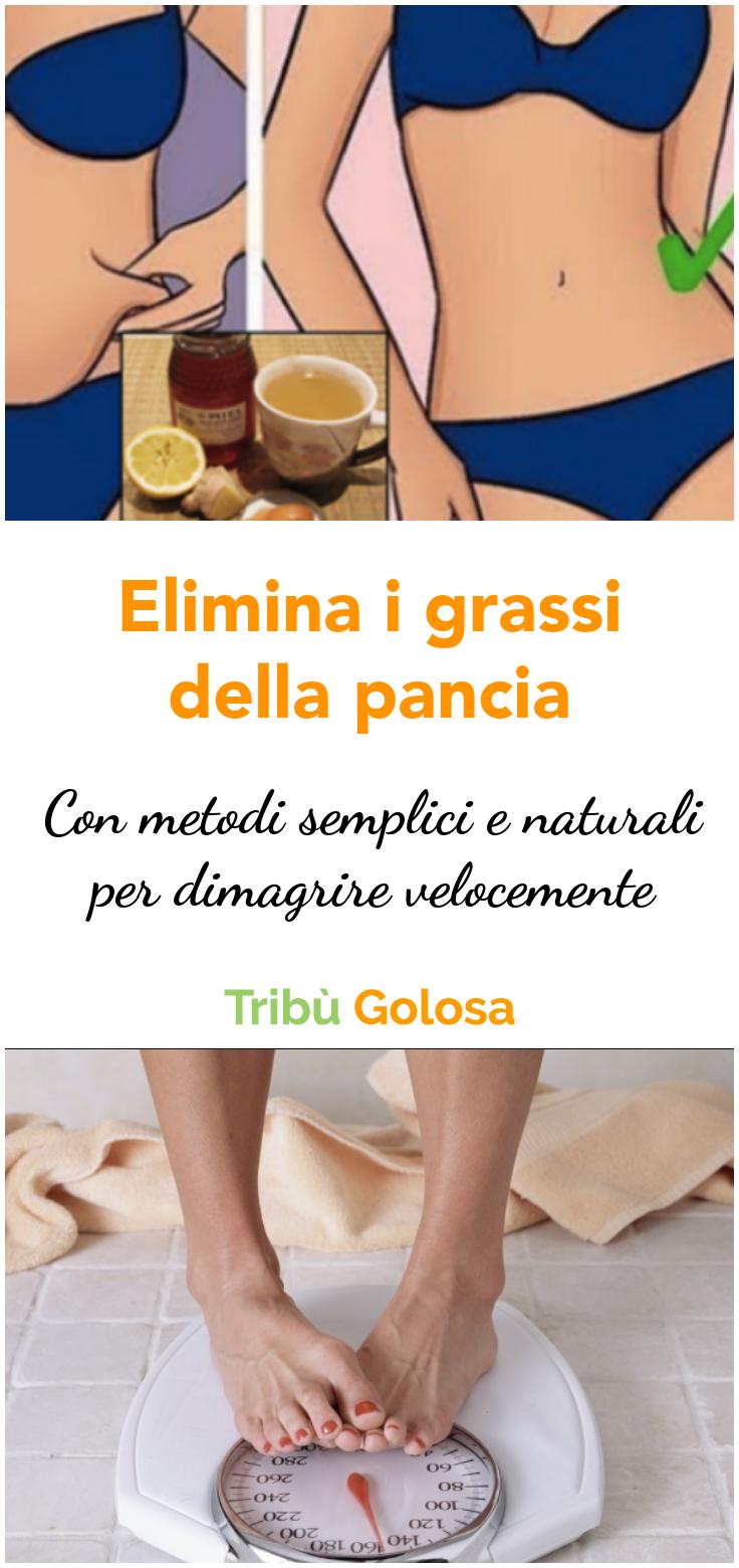 Metodi semplici e naturali per eliminare il grasso dalla pancia e dimagrire velocemente