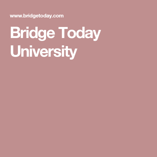 Bridge Today University