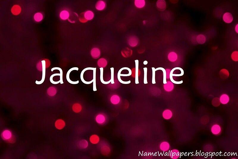 Jacqueline Jacqueline Namesand Images Pinterest
