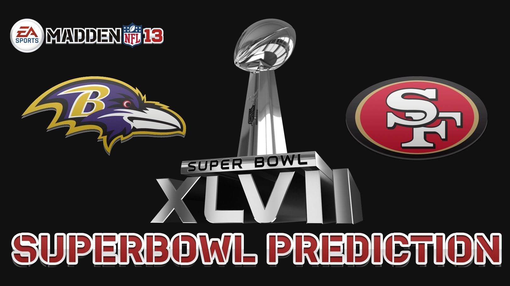cool Super Bowl 2013 Predictions Ravens vs. 49ers in