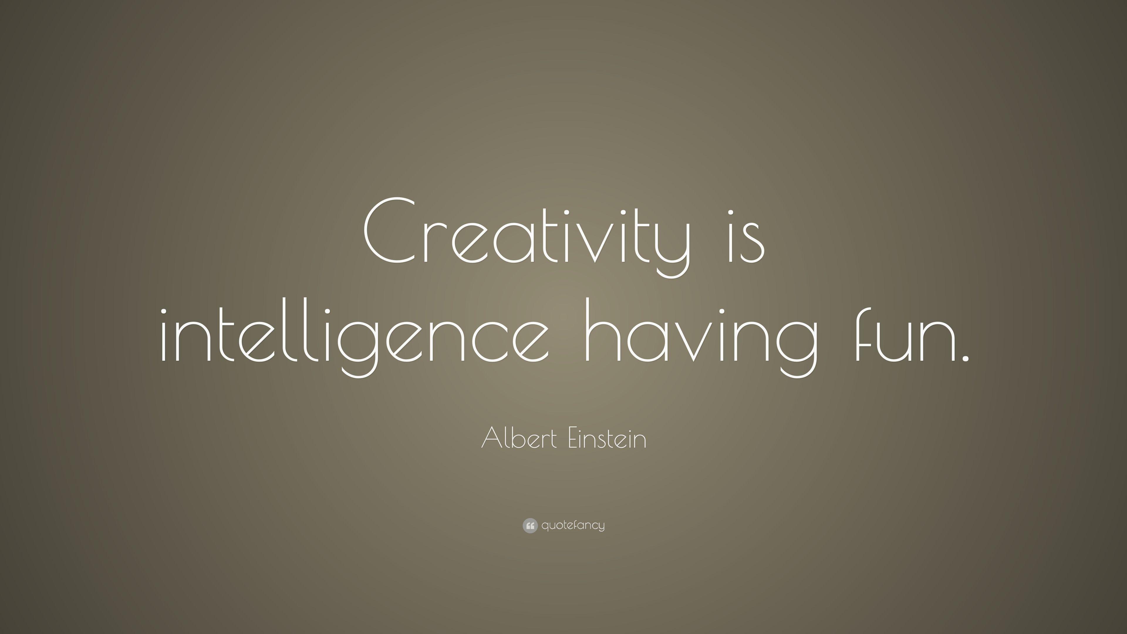 Albert Einstein Quote Creativity Is Intelligence