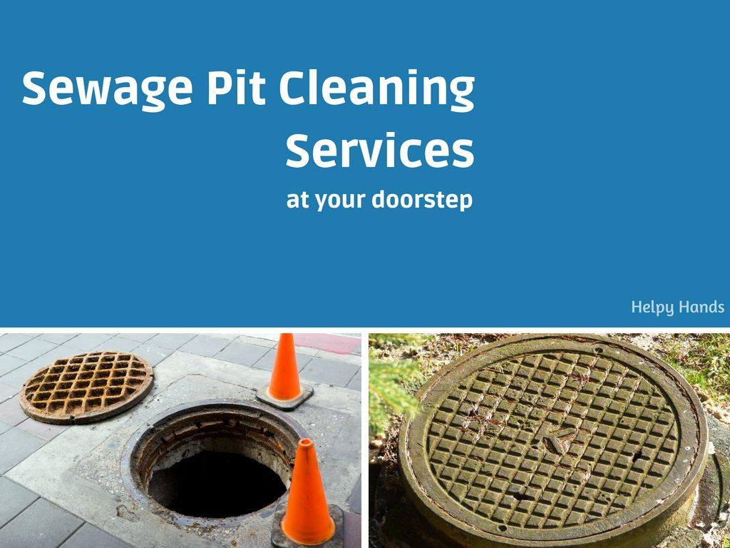 Looking for Sewage Pit Cleaning Services Helpy_Hands