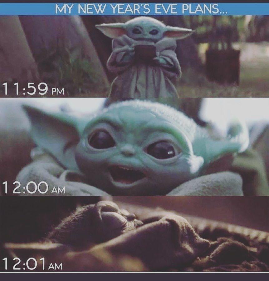 My New Year S Eve Plans In Bed By 12 01am Baby Yoda Yoda Funny Yoda Meme Star Wars Memes
