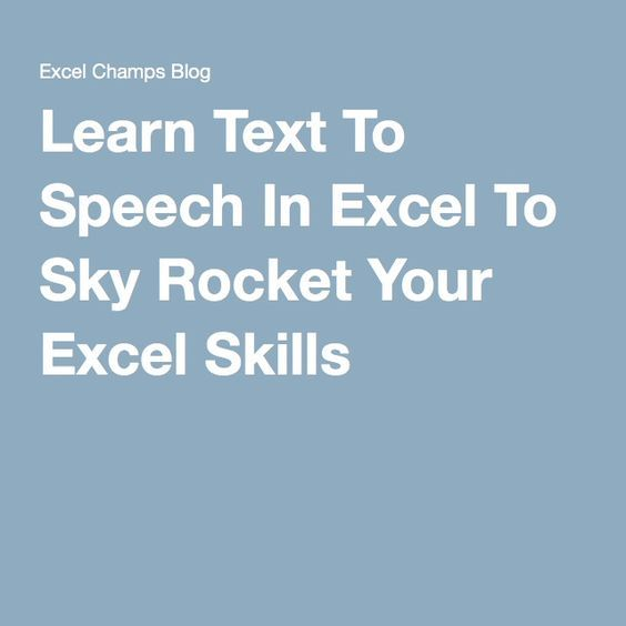 Learn Text To Speech In Excel To Sky Rocket Your Excel Skills Excel Shortcuts Excel Excel Formula