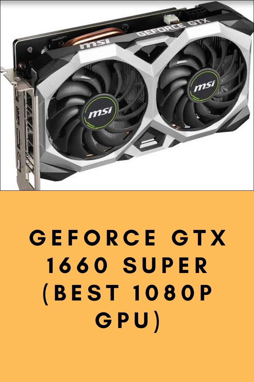 Geforce Gtx 1660 Graphic Card Best Graphics Gaming Accessories Best graphics card for gaming at 1080p