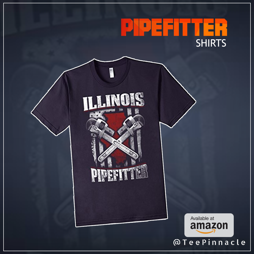 Illinois IL #Pipefitter shirts Limited Edition T-shirt.Check this out ! latest products in our online store:http://amzn.to/2iclg6l  #welder