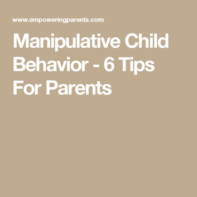 Manipulative Child Behavior - 6 Tips For Parents   Kids