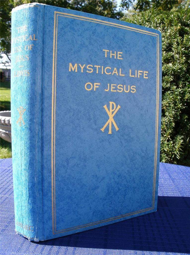 The Mystical Life Of Jesus By H Spencer Lewis Amorc