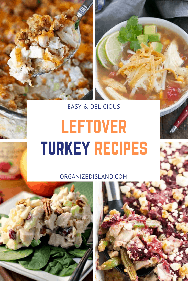 If you are wondering what to make with leftover turkey, these tasty Leftover Turkey Recipe Ideas will help you prepare some tasty meal ideas. #organizedisland #turkeyrecipes #thanksgivingrecipes #leftoverturkeyrecipeseasy