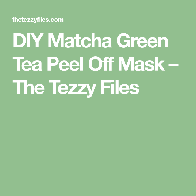 Photo of DIY Matcha Green Tea Peel Off Mask