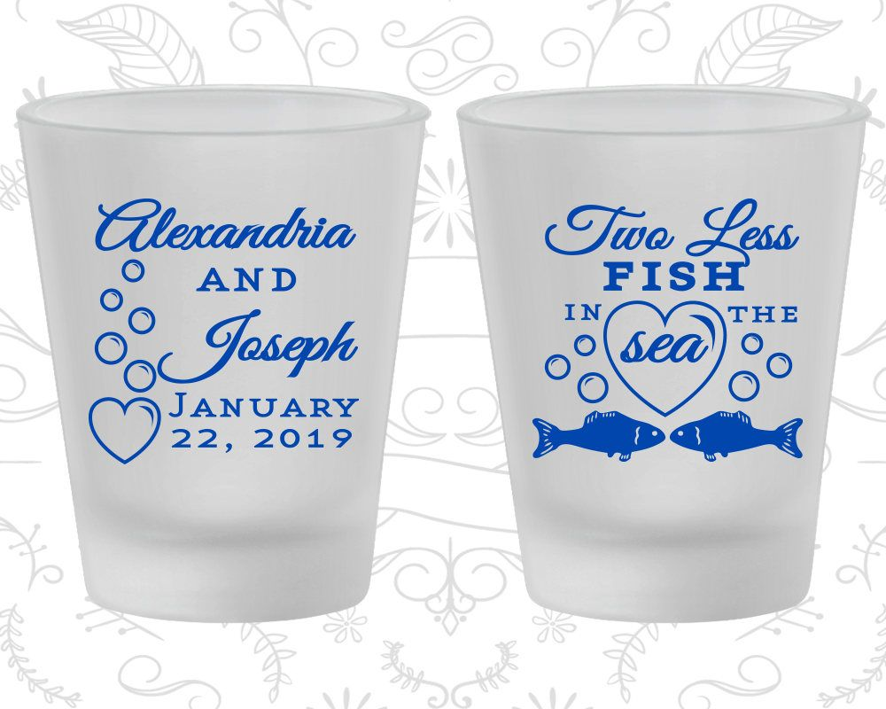 Two Less Fish in the Sea Wedding, Wedding Favor Frosted Shot Glasses ...