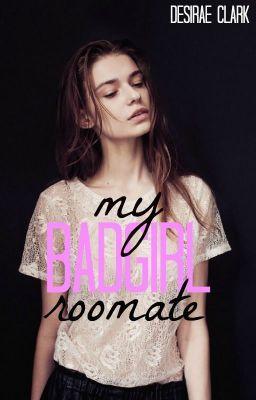 My Badgirl Roommate | Wattpad stories | Wattpad, Wattpad