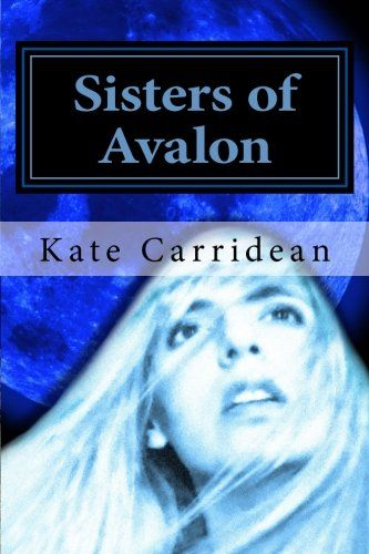 Sisters of Avalon: The Awakening (Volume 1) by Kate Carridean,http://www.amazon.com/dp/1496094735/ref=cm_sw_r_pi_dp_gtOFtb1198RYJNM0