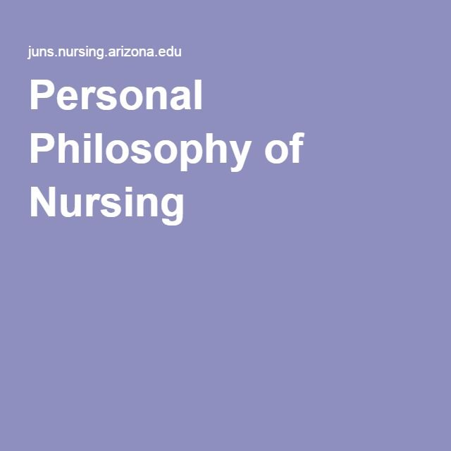 Personal Philosophy Of Nursing Nursing Philosophy Philosophy Of Education Nurse