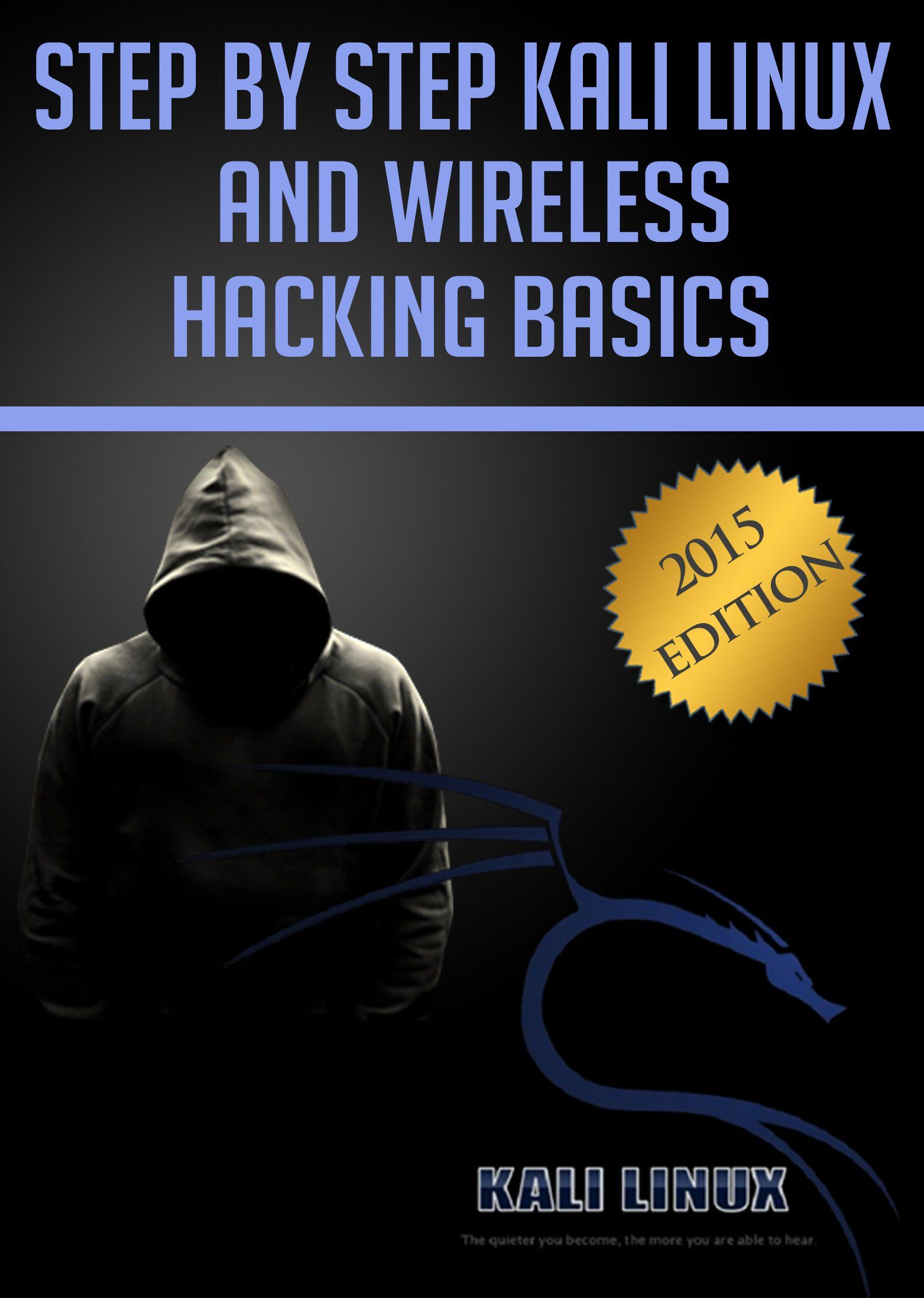 Step by step kali linux and wireless hacking basics 2015 edition step by step kali linux and wireless hacking basics 2015 editionamazonkindle baditri Images