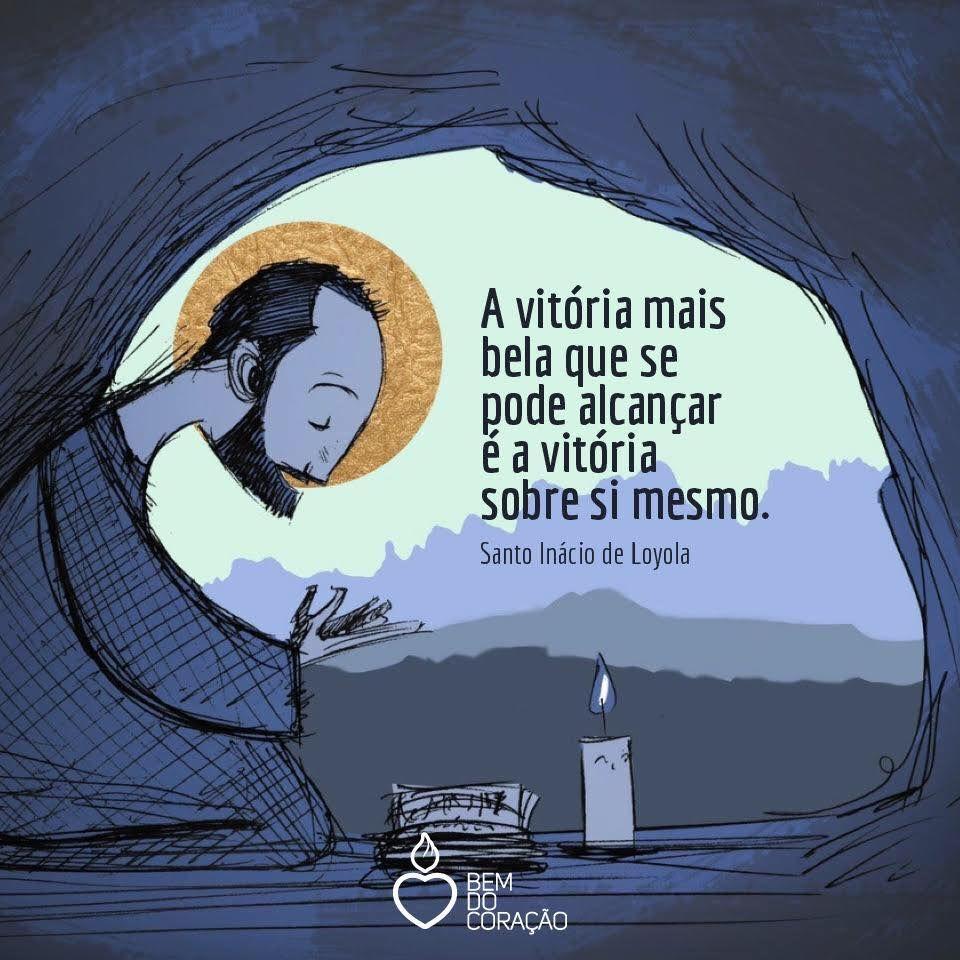 Frase De Santo Inácio De Loyola Bem Do Coração