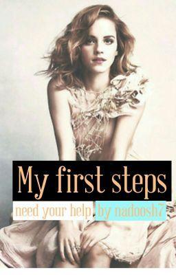 "You should read ""My first steps"" on #wattpad #romance http://w.tt/1q0hg2Y#واتباد"
