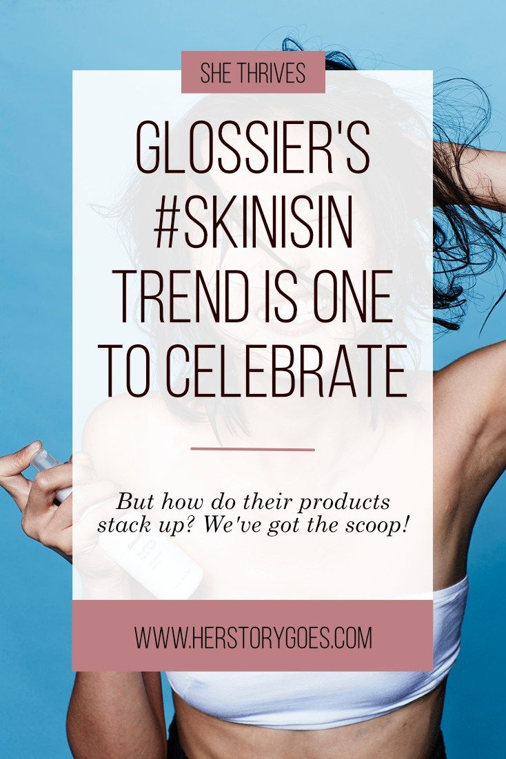 Glossier's #SkinIsIn Trend is One to Celebrate — Her Story Goes. // We've tried the most popular #glossier products and the verdict is in! Click to read our thoughts about the 'cool girl' beauty brand.